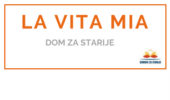 LA VITA MIA - <span>Obiteljski dom za starije </span>