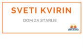 SVETI KVIRIN - <span></noscript>Obiteljski dom za starije </span>